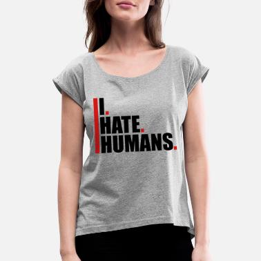 Fuck Humanity bars cool logo humans text sticker fuck you fuck o - Women's Roll Cuff T-Shirt