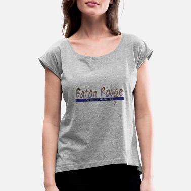 Baton Rouge baton rouge back the blue - Women's Rolled Sleeve T-Shirt