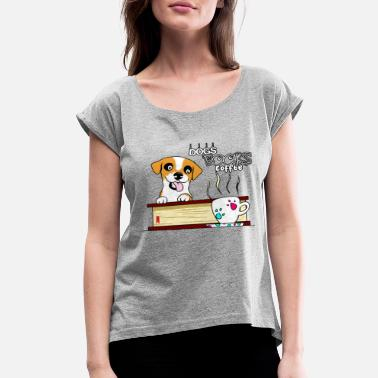 Dogs books and coffee - Women's Rolled Sleeve T-Shirt