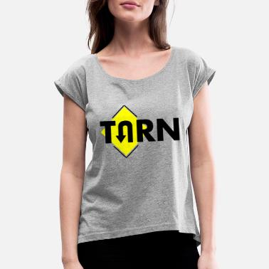 Turn U TURN - Women's Rolled Sleeve T-Shirt