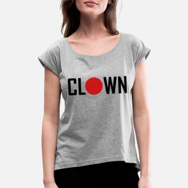 Clown clown - Women's Rolled Sleeve T-Shirt