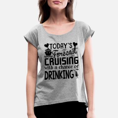 Cruising Cruising Shirt - Cruising Love T shirt - Women's Roll Cuff T-Shirt