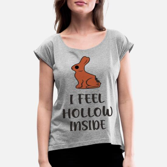 daa06814 Bunny T-Shirts - I Feel Hollow Inside Funny Easter Puns Shirt - Women's  Rolled