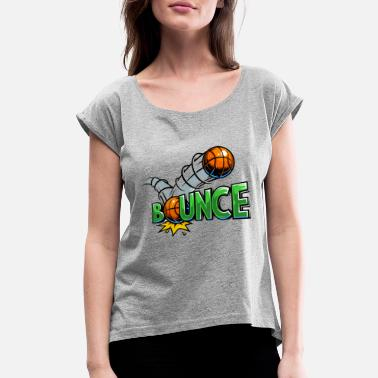 Bounce Bounce - Women's Roll Cuff T-Shirt