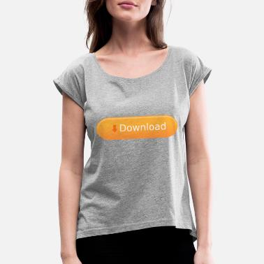 Download download - Women's Rolled Sleeve T-Shirt