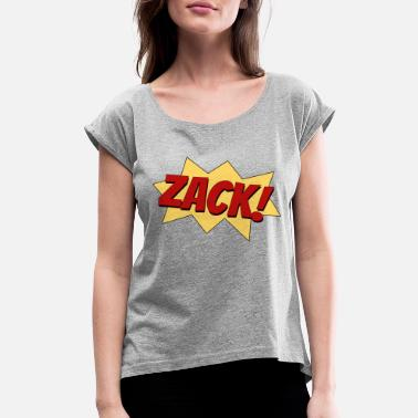Zack zack superhero fight comic sound funny cool gift - Women's Rolled Sleeve T-Shirt