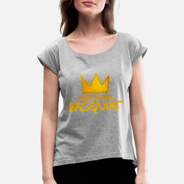 Jean Michel Basquiat AWR VII 2017 2497 - Women's Rolled Sleeve T-Shirt