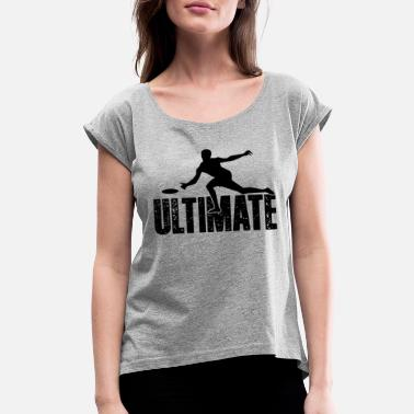 Ultimate Ultimate Frisbee Shirt - Women's Roll Cuff T-Shirt