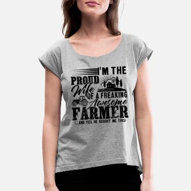 Awesome Farmer Proud Wife Of Awesome Farmer - Women's Roll Cuff T-Shirt