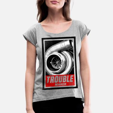 Tuner BOOST TROUBLE MAKER - Women's Rolled Sleeve T-Shirt