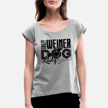 Weiner Dog Weiner Dog Shirt - Women's Roll Cuff T-Shirt