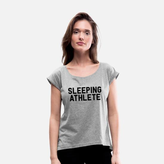 Understatement T-Shirts - Sleeping Athelete - Women's Rolled Sleeve T-Shirt heather gray
