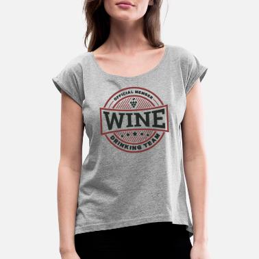 Clever Wine Drinking Team Gift - Women's Rolled Sleeve T-Shirt