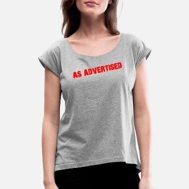 Advertising As Advertised - Women's Rolled Sleeve T-Shirt