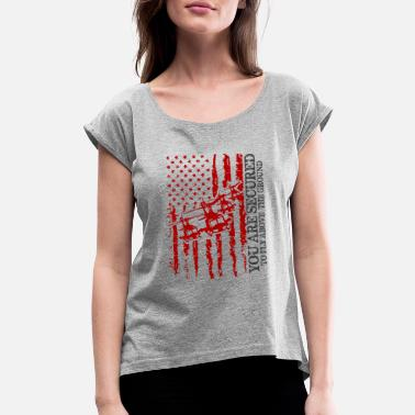 Afghanistan Veteran YOU ARE SECURED TO FLY ABOVE THE GROUND - Women's Rolled Sleeve T-Shirt