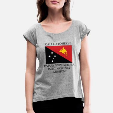 Port Moresby Papua New Guinea Port Moresby LDS Mission Called - Women's Roll Cuff T-Shirt