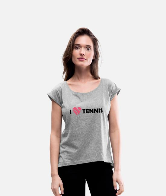 Tennis T-Shirts - I love Tennis - Women's Rolled Sleeve T-Shirt heather gray