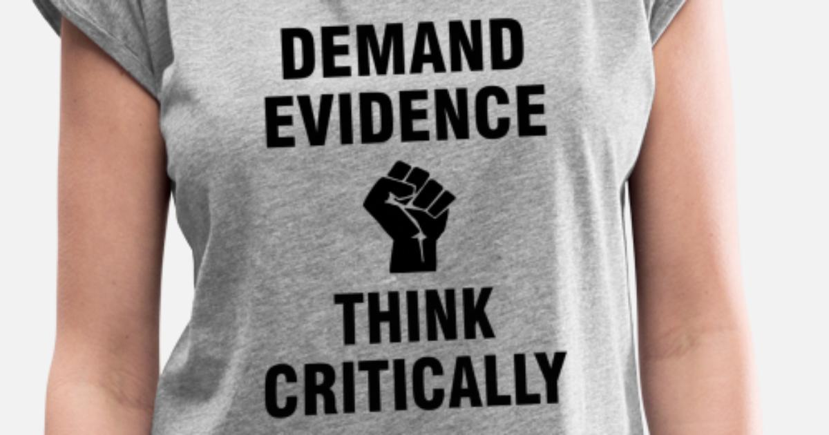 5f940778a Demand evidence and think critically Women's Rolled Sleeve T-Shirt ...