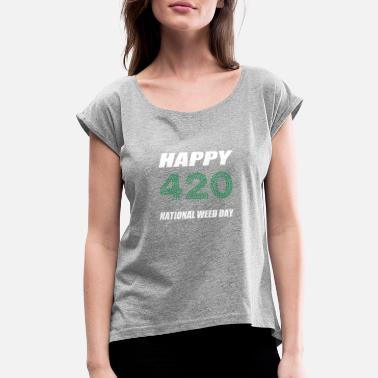 Leap Year 420 Happy National Weed Day - Women's Rolled Sleeve T-Shirt