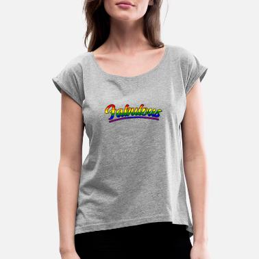 Gay Pride Parade Gay And Fabulous Pride Parade Support Equality - Women's Roll Cuff T-Shirt
