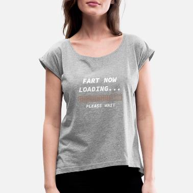 Farting Boys FART LOADING - Women's Roll Cuff T-Shirt