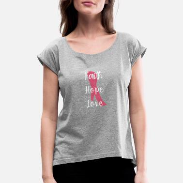 Breast Cancer Awareness Faith Hope Love Breast Cancer Awareness Ribbon - Women's Rolled Sleeve T-Shirt