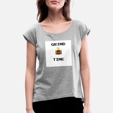 Time To Grind GRIND TIME - Women's Roll Cuff T-Shirt
