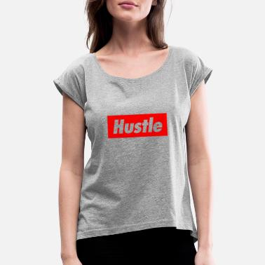 934553c3 Minimal Typography Hustle - Women's Rolled Sleeve T-Shirt
