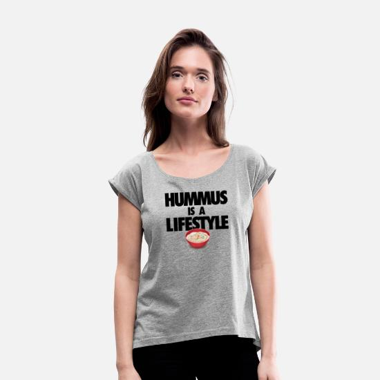 Middle East T-Shirts - Hummus Is a Lifestyle - Women's Rolled Sleeve T-Shirt heather gray
