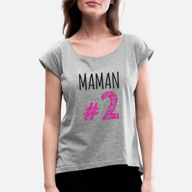 Number 2 Mom MOM # 2 - Women's Roll Cuff T-Shirt