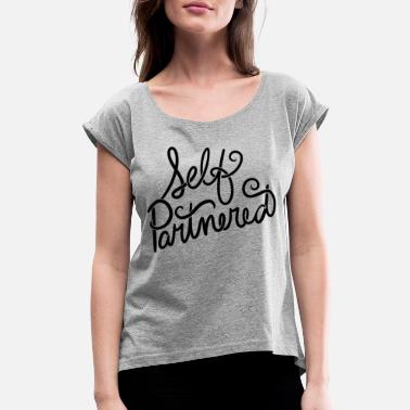 Self Self partnered - Women's Rolled Sleeve T-Shirt
