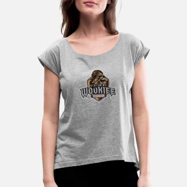 That Wookiee Wookiee Squad - Women's Roll Cuff T-Shirt