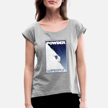 Snow powder - Women's Rolled Sleeve T-Shirt
