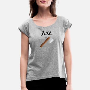 Axs Art Axe - Women's Rolled Sleeve T-Shirt