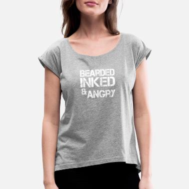 Angry Beard bearded inked n angry - Women's Rolled Sleeve T-Shirt