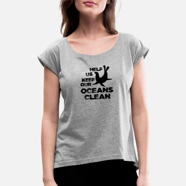 Us Seal Help Us Keep Our Oceans Clean Seal - Women's Rolled Sleeve T-Shirt