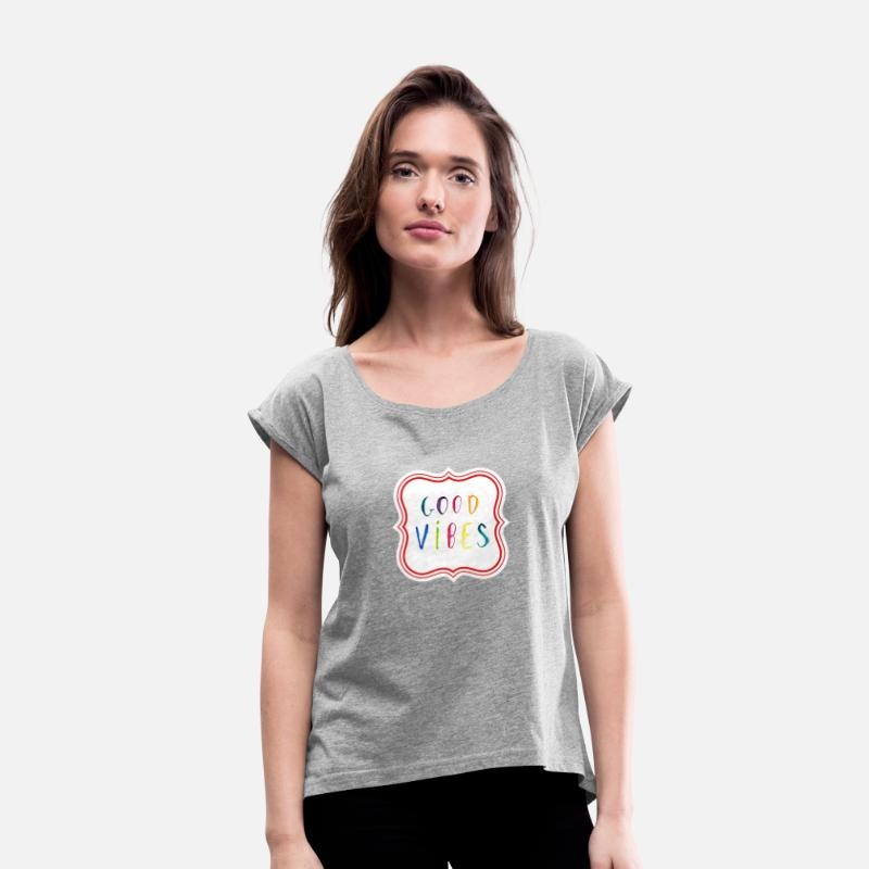 Good T-Shirts - Good vibes - Women's Rolled Sleeve T-Shirt heather gray