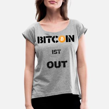 Anti-pc Bitcoin is out black - Women's Rolled Sleeve T-Shirt