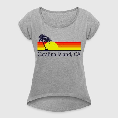 Catalina Island - Women's Roll Cuff T-Shirt