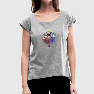 Laban Pinas. Fight Philippines. - Women's Roll Cuff T-Shirt