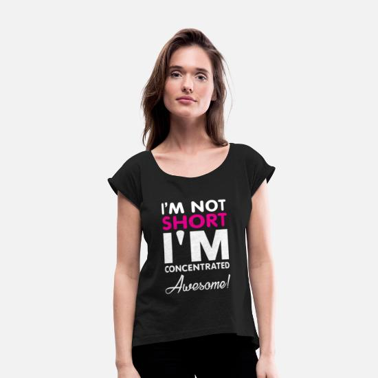 Cool T-Shirts - I'm Not Short I'm Fun Size  - Women's Rolled Sleeve T-Shirt black