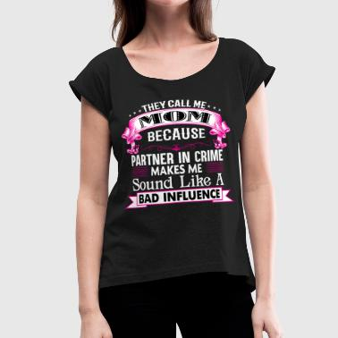 THEY CALL ME MOM - Women's Roll Cuff T-Shirt