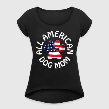 All American Dog Lover Protection Abandoned Rescued US America Flag Great Pet Gift - Women's Roll Cuff T-Shirt
