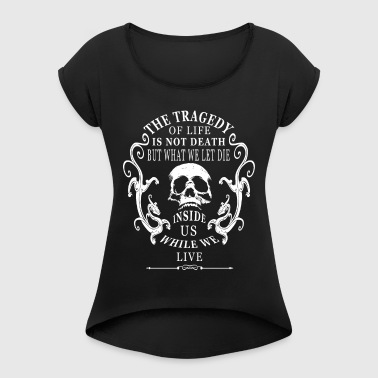 Death Quote - Women's Roll Cuff T-Shirt