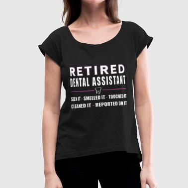 Fuck Smell JUST FOR RETIRED DENTAL ASSISTANTS see it smelled - Women's Roll Cuff T-Shirt