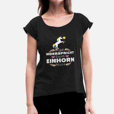 Funny Quotes Best Family Unicorn Funny German Quote - Women's Roll Cuff T-Shirt