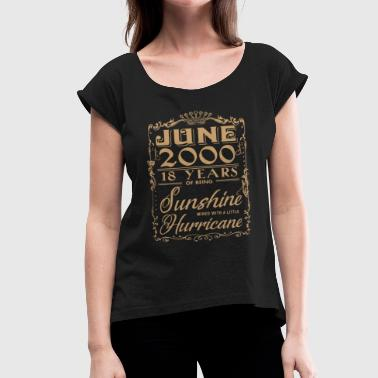 june 200 18 years of being sunshine birthday - Women's Roll Cuff T-Shirt