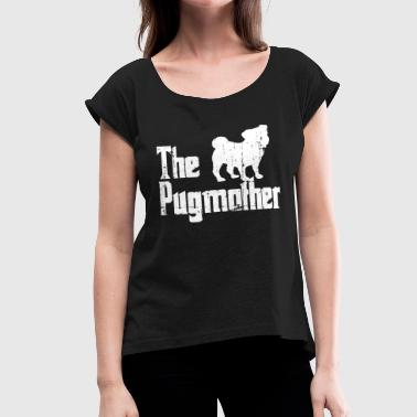 The Pugmother Shirt Mom Dog T Shirt for Pug Owners - Women's Roll Cuff T-Shirt