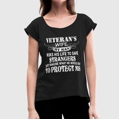 Veteran's Wife T Shirt - Women's Roll Cuff T-Shirt