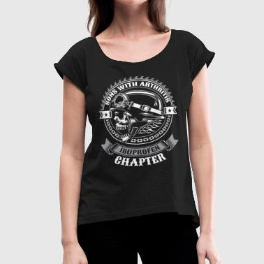 Sons With Arthritis Ibuprofen Chapter Funny Biker - Women's Roll Cuff T-Shirt